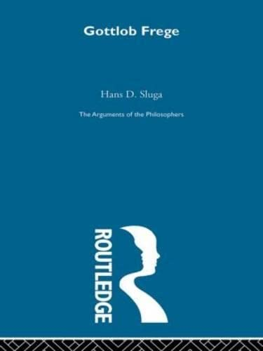9780415203746: Frege-Arg Philosophers (Arguments of the Philosophers) (Volume 10)