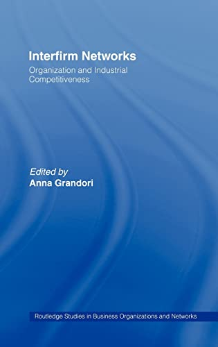 Interfirm Networks: Organization and Industrial Competitiveness (Routledge: Anna Grandori