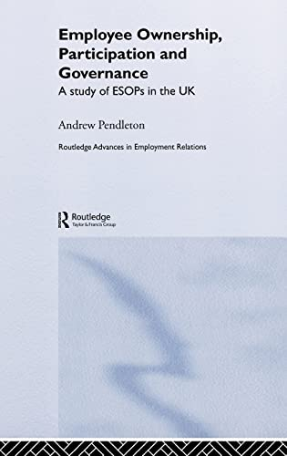 9780415204248: Employee Ownership, Participation and Governance: A Study of ESOPs in the UK (Routledge Research in Employment Relations)