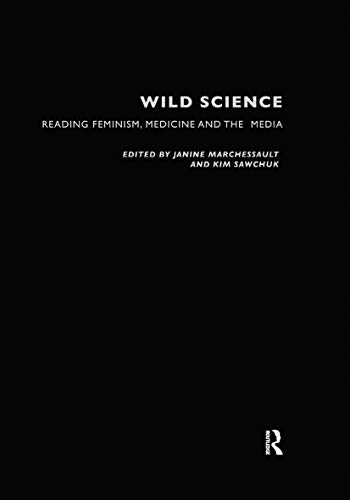 9780415204309: Wild Science: Reading Feminism, Medicine and the Media (Writing Corporealities)