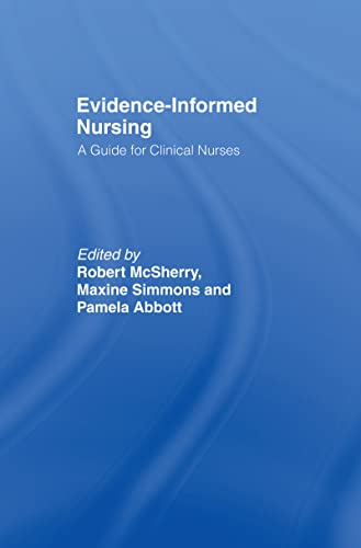 Evidence-Informed Nursing: A Guide for Clinical Nurses: Pamela Abbott (Editor),