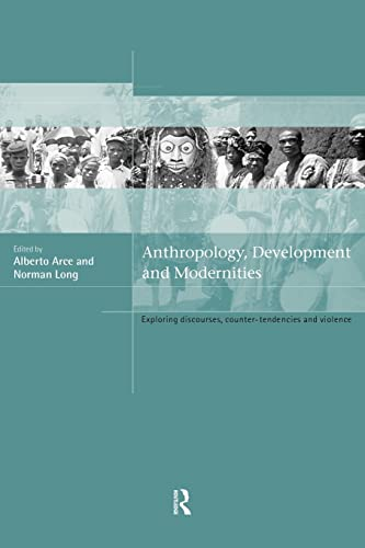 9780415205009: Anthropology, Development and Modernities: Exploring Discourse, Counter-Tendencies and Violence