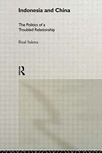 9780415205528: Indonesia and China: The Politics of a Troubled Relationship (Politics in Asia)