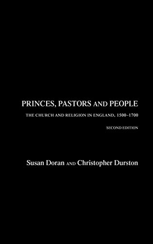 9780415205771: Princes, Pastors and People: The Church and Religion in England, 1500–1689