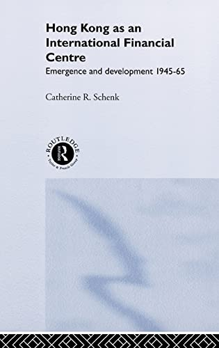 9780415205832: Hong Kong as an International Financial Centre: Emergence and Development, 1945-1965 (Routledge Studies in the Growth Economies of Asia) (Volume 34)
