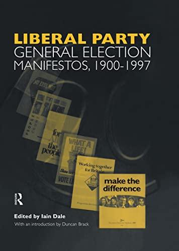 9780415205917: British Political Party Manifestos, 1900-1997: Volume Three. Liberal Party General Election Manifestos 1900-1997