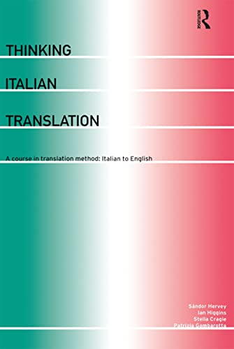 9780415206815: Thinking Italian Translation: A Course in Translation Method: Italian to English