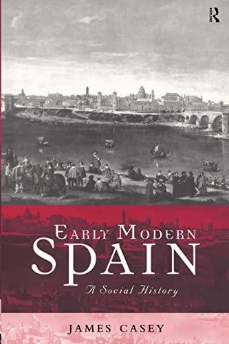 9780415206877: Early Modern Spain: A Social History (Social History of Modern Europe)
