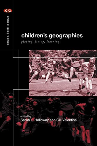 9780415207300: Children's Geographies: Playing, Living, Learning (Critical Geographies)