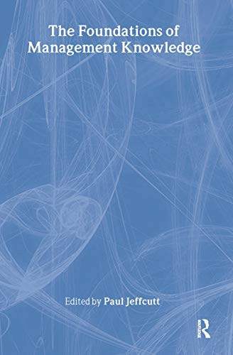 9780415207782: The Foundations of Management Knowledge (Routledge Advances in Management and Business Studies)