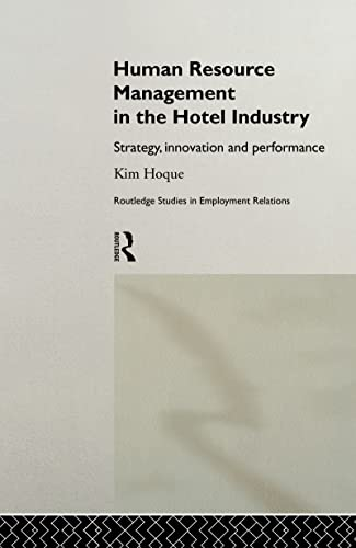 9780415208093: Human Resource Management in the Hotel Industry: Strategy, Innovation and Performance (Routledge Research in Employment Relations)