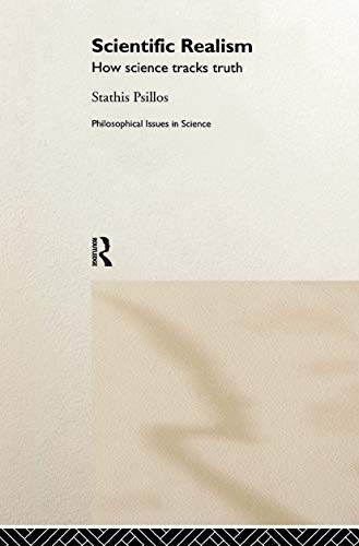 9780415208185: Scientific Realism: How Science Tracks Truth (Philosophical Issues in Science)