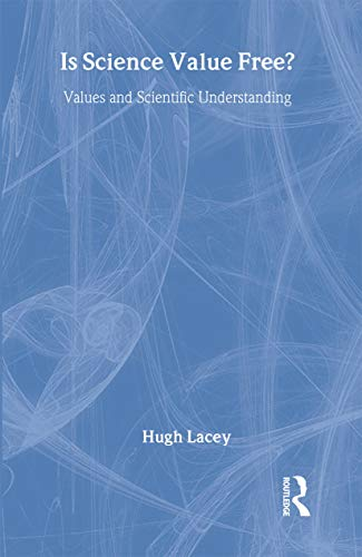 Is Science Value Free? (Hardcover): Hugh Lacey