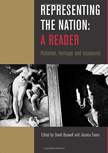 Representing the Nation: A Reader: Histories, Heritage,: Boswell, David [Editor];