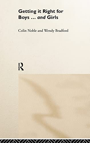 Getting it Right for Boys . and Girls: Wendy Bradford, Colin Noble