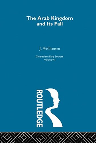 9780415209045: Arab Kingdom:Orientalism V 7 (Orientalism, Vol 6) (Volume 1)