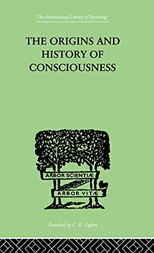 9780415209441: The Origins And History Of Consciousness (International Library of Psychology)