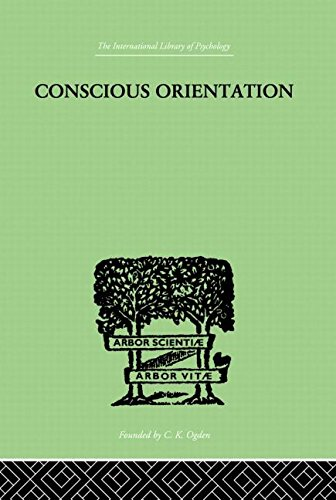 9780415209472: Conscious Orientation: A Study of Personality Types in Relation to Neurosis and Psychosis (International Library of Psychology) (Volume 22)
