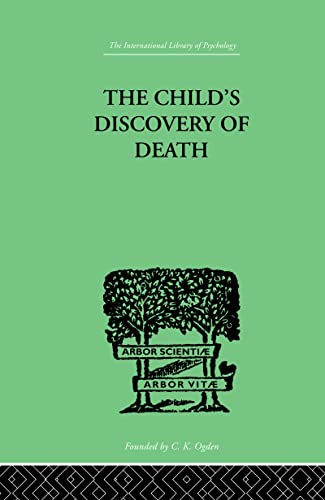 The Child's Discovery of Death: A study in child psychology (International Library of ...