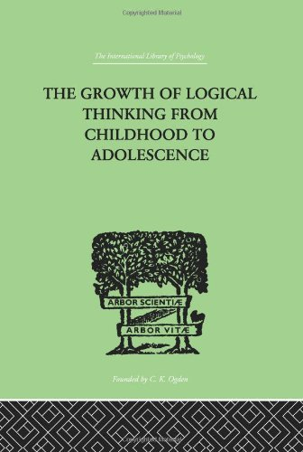 9780415210027: The Growth Of Logical Thinking From Childhood To Adolescence: AN ESSAY ON THE CONSTRUCTION OF FORMAL OPERATIONAL STRUCTURES: Volume 59 (International Library of Psychology)
