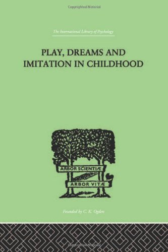 9780415210058: International Library of Psychology: Play, Dreams And Imitation In Childhood