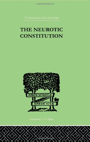 9780415210522: The Neurotic Constitution: OUTLINES OF A COMPARATIVE INDIVIDUALISTIC PSYCHOLOGY and (International Library of Psychology) (Volume 112)