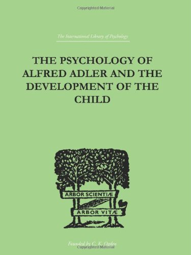 9780415210560: International Library of Psychology: The Psychology Of Alfred Adler: and the Development of the Child (The International Library of Psychology Vol. 138) (Volume 158)