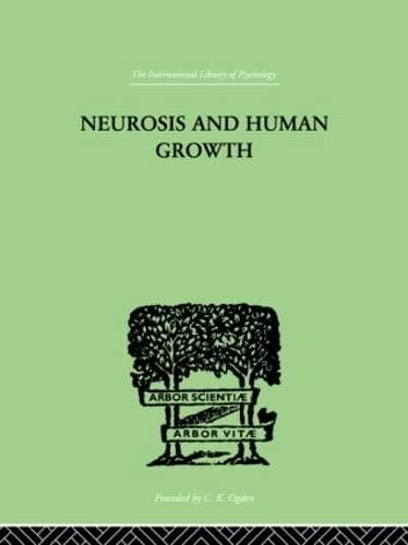 9780415210959: Neurosis and Human Growth: The struggle toward self-realization (International Library of Psychology) (Volume 111)