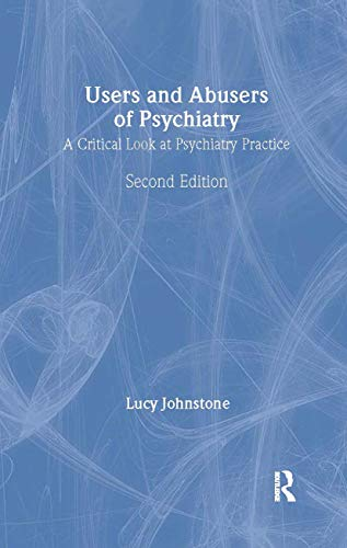 9780415211550: Users and Abusers of Psychiatry: A Critical Look at Psychiatric Practice