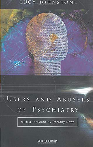 9780415211567: Users and Abusers of Psychiatry: A Critical Look at Psychiatric Practice