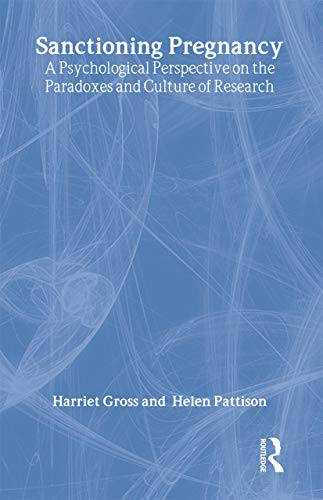 9780415211598: Sanctioning Pregnancy: A Psychological Perspective on the Paradoxes and Culture of Research (Women and Psychology)
