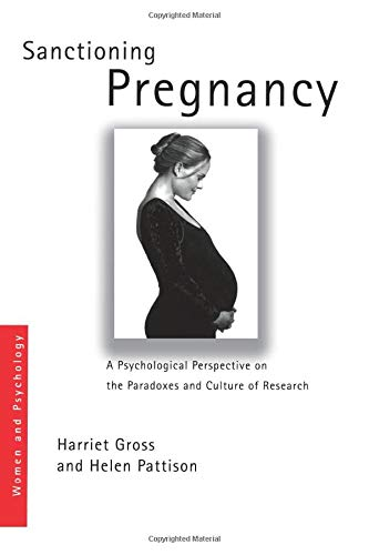 9780415211604: Sanctioning Pregnancy: A Psychological Perspective on the Paradoxes and Culture of Research (Women and Psychology)