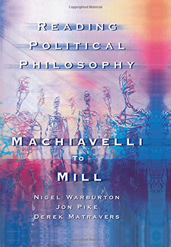 9780415211963: Reading Political Philosophy: Machiavelli to Mill