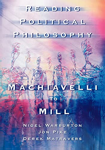 9780415211970: Reading Political Philosophy: Machiavelli to Mill