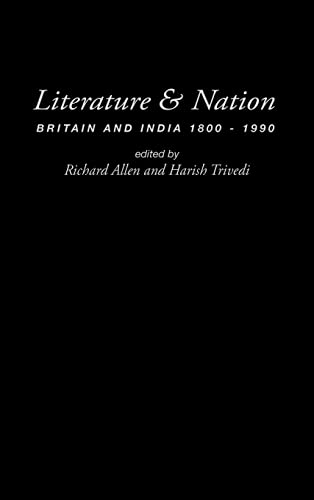 9780415212069: Literature and Nation: Britain and India 1800-1990 (British Empire)
