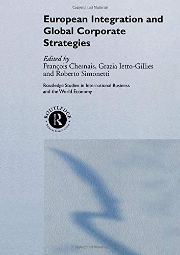 9780415212786: European Integration and Global Corporate Strategies (Routledge Studies in International Business and the World Economy)
