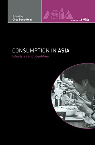 9780415213110: Consumption in Asia: Lifestyle and Identities (The New Rich in Asia)
