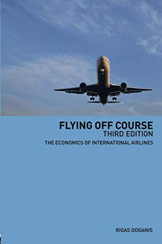 9780415213240: Flying Off Course: The Economics of International Airlines