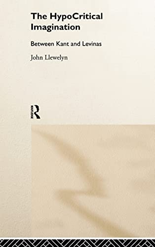 Hypocritical Imagination : Between Kant and Levinas: Llewelyn, John