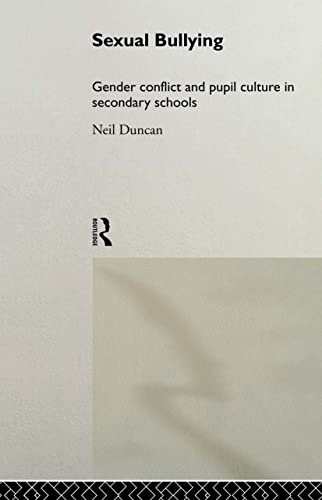9780415213721: Sexual Bullying: Gender Conflict and Pupil Culture in Secondary Schools