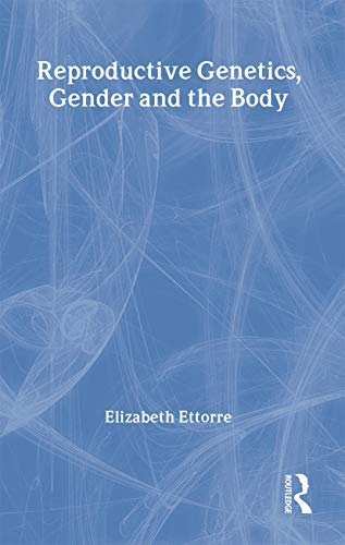 Reproductive Genetics, Gender and the Body
