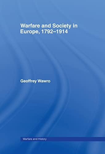 9780415214445: Warfare and Society in Europe, 1792- 1914 (Warfare and History)