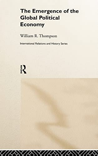 9780415214520: The Emergence of the Global Political Economy (International Relations and History Series)