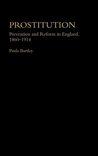 9780415214568: Prostitution: Prevention and Reform in England, 1860-1914 (Women's and Gender History)