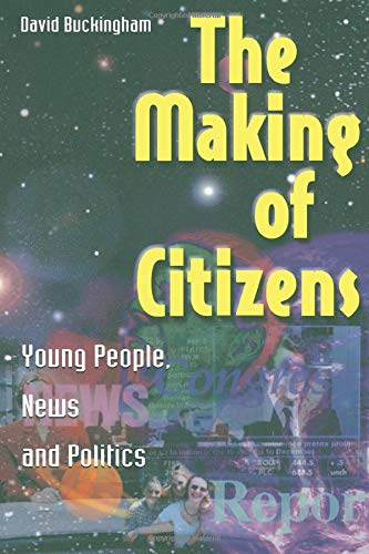 9780415214612: The Making of Citizens: Young People, News and Politics (Media, Education and Culture)