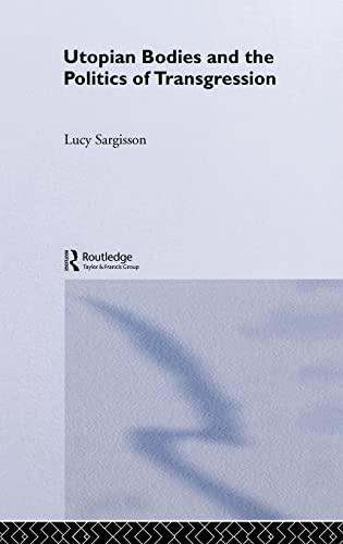 9780415214629: Utopian Bodies and the Politics of Transgression