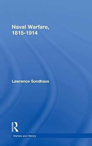 9780415214773: Naval Warfare, 1815-1914 (Warfare and History)