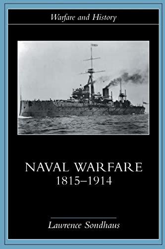 9780415214780: Naval Warfare, 1815-1914 (Warfare and History)