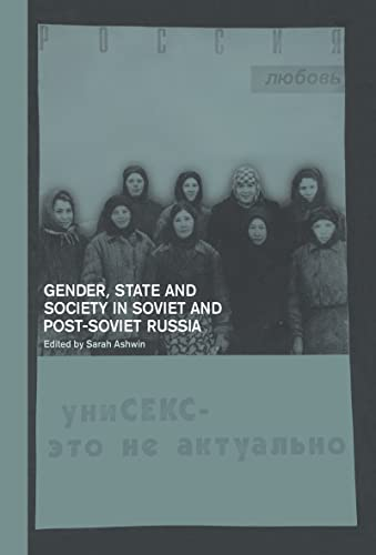 9780415214889: Gender, State and Society in Soviet and Post-Soviet Russia