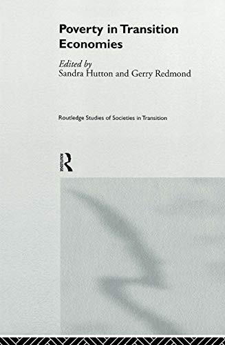 Poverty in Transition Economies (Routledge Studies of Societies in Transition): Routledge